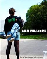 Danse avec ta mère©