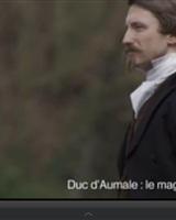 Dans la peau d'Henri D'Orléans, Duc D'Aumale