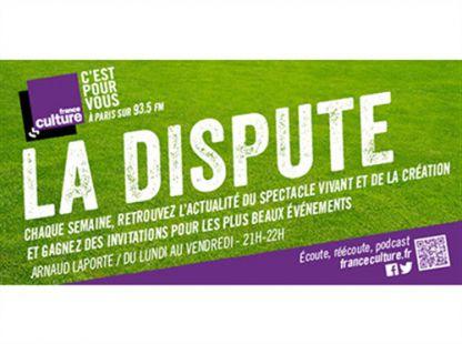 La Dispute / France Culture